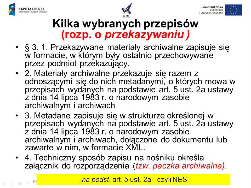 Kilka wybranych przepisów (rozp. o przekazywaniu )