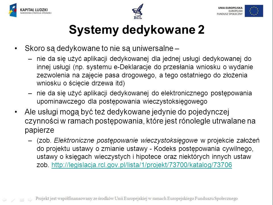 Systemy dedykowane 2 Skoro są dedykowane to nie są uniwersalne –