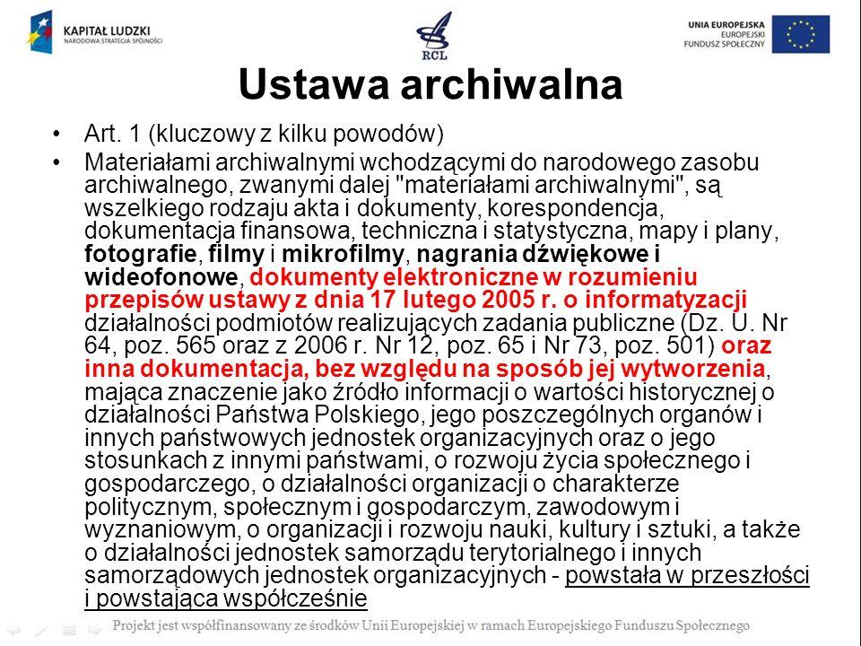 Ustawa archiwalna Art. 1 (kluczowy z kilku powodów)