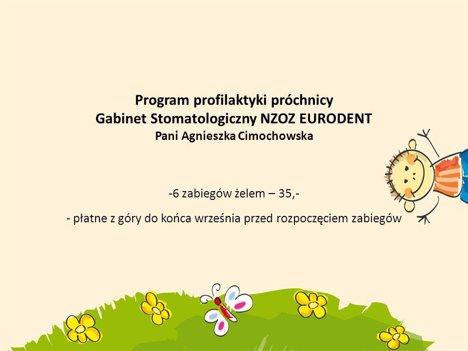Program profilaktyki próchnicy Gabinet Stomatologiczny NZOZ EURODENT