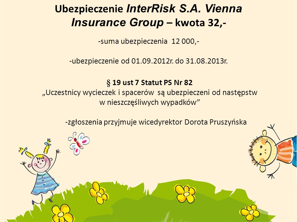 Ubezpieczenie InterRisk S.A. Vienna Insurance Group – kwota 32,-