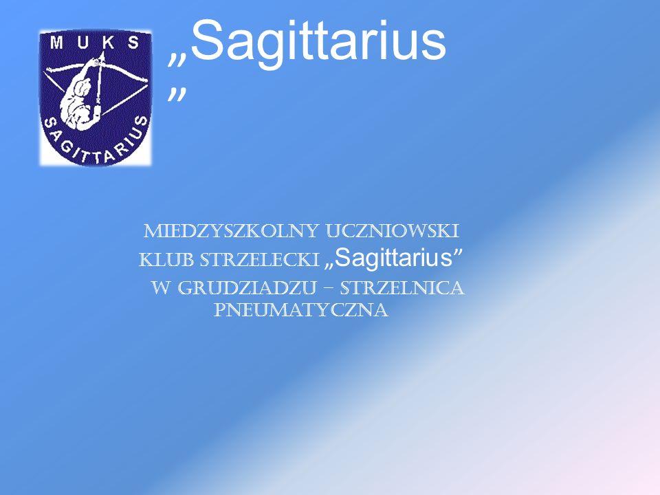 """""""Sagittarius Miedzyszkolny Uczniowski Klub Strzelecki """"Sagittarius"""