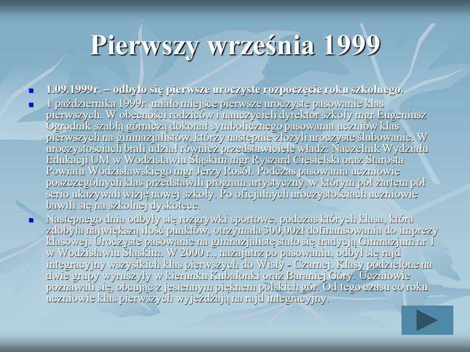 Pierwszy września 1999 1.09.1999r. – odbyło się pierwsze uroczyste rozpoczęcie roku szkolnego.