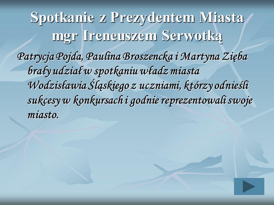 Spotkanie z Prezydentem Miasta mgr Ireneuszem Serwotką