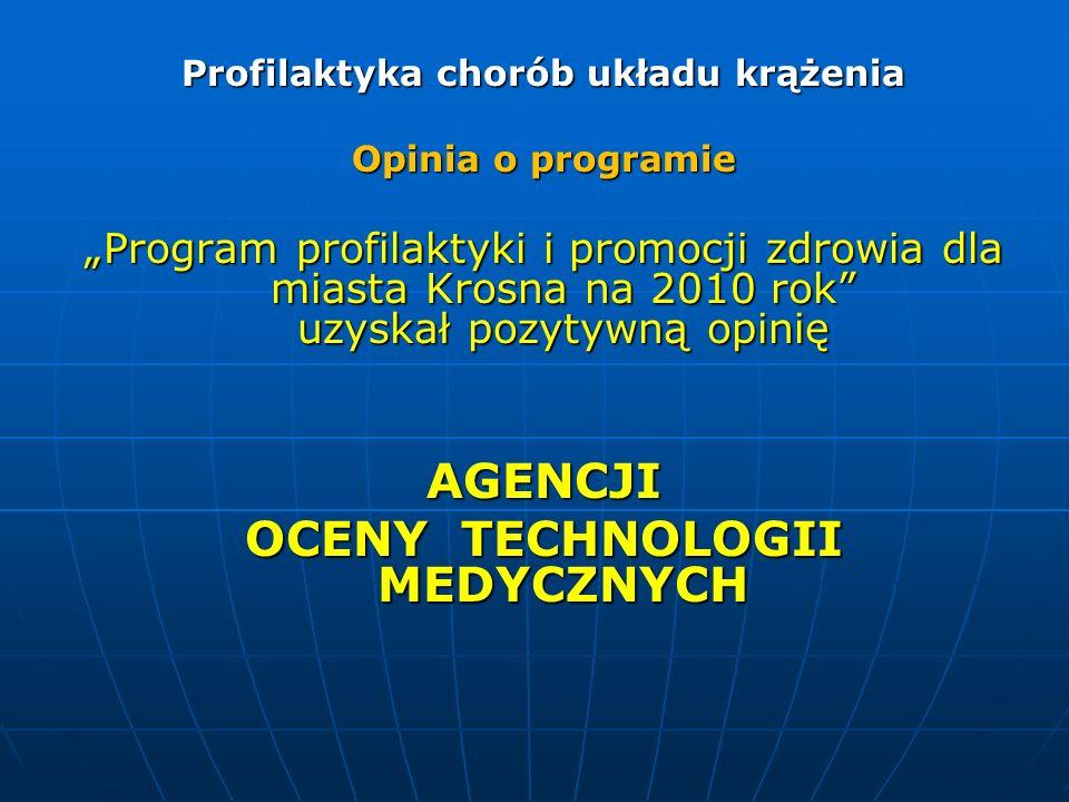 Profilaktyka chorób układu krążenia OCENY TECHNOLOGII MEDYCZNYCH