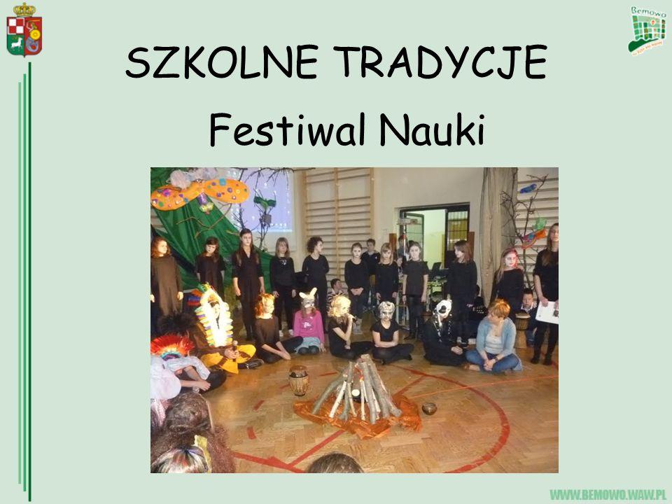 SZKOLNE TRADYCJE Festiwal Nauki