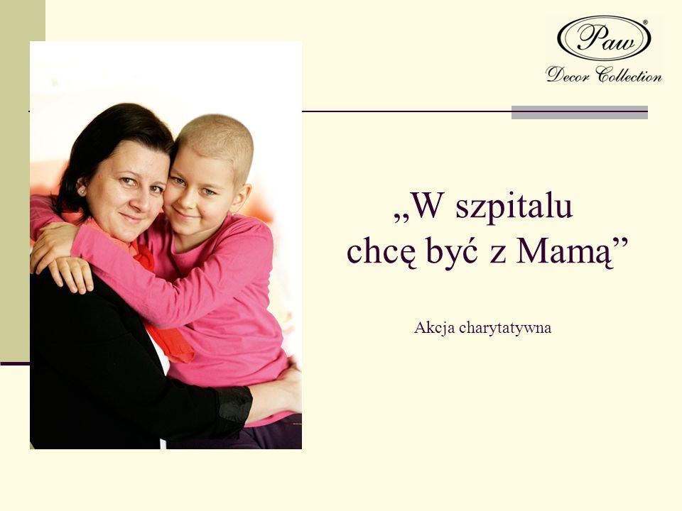 """""""W szpitalu chcę być z Mamą Akcja charytatywna"""