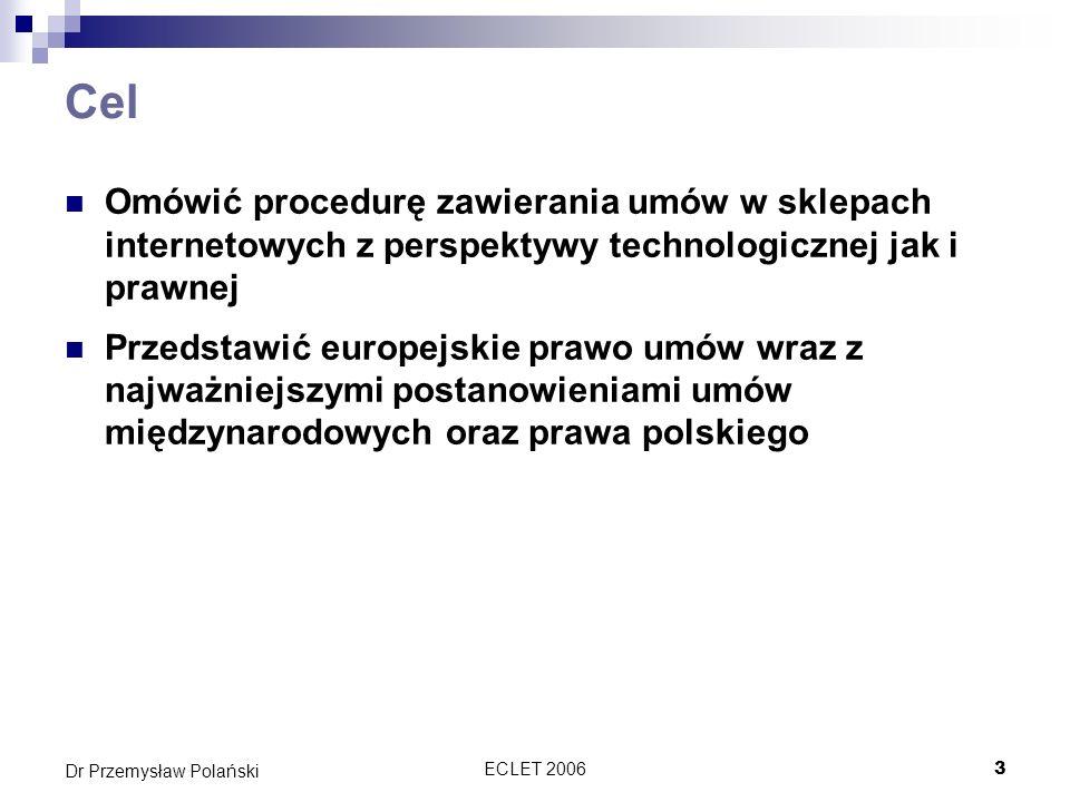 Cel Omówić procedurę zawierania umów w sklepach internetowych z perspektywy technologicznej jak i prawnej.
