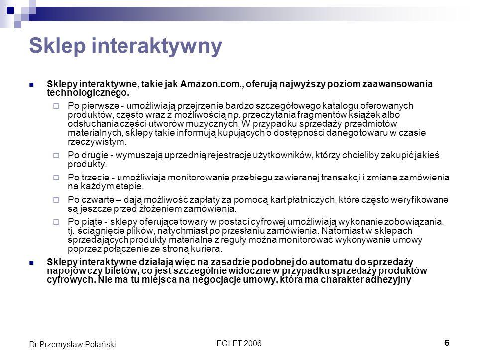 Sklep interaktywny Sklepy interaktywne, takie jak Amazon.com., oferują najwyższy poziom zaawansowania technologicznego.