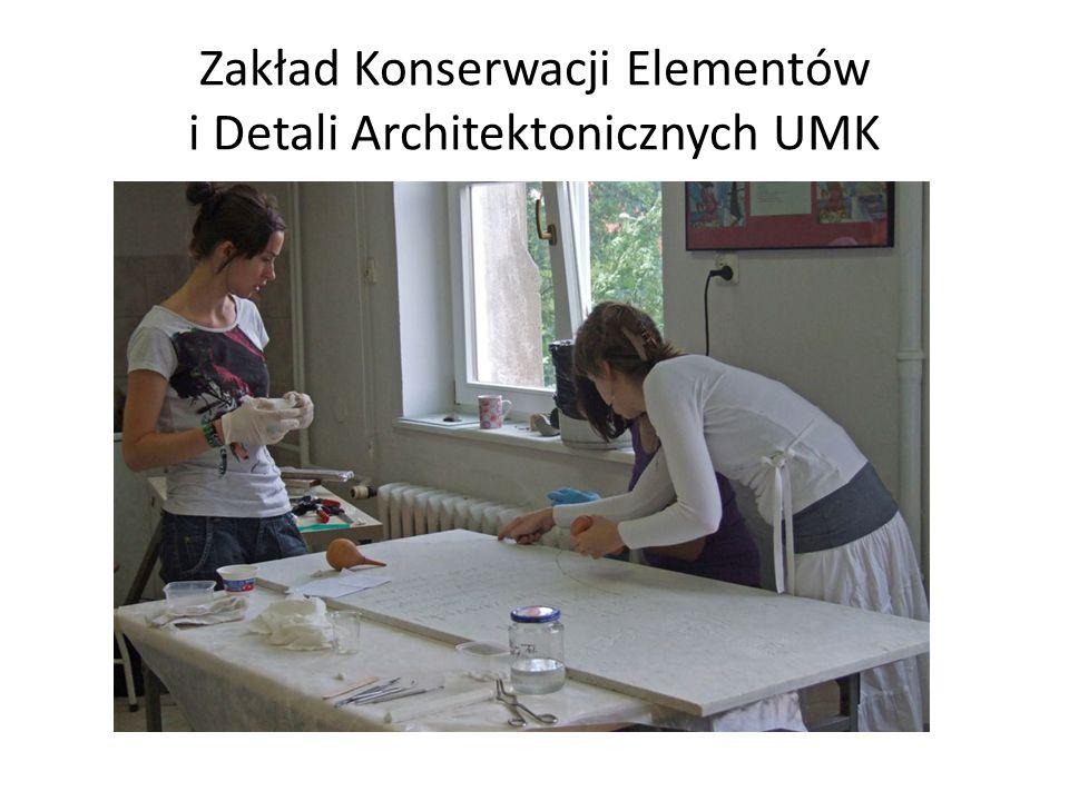Zakład Konserwacji Elementów i Detali Architektonicznych UMK