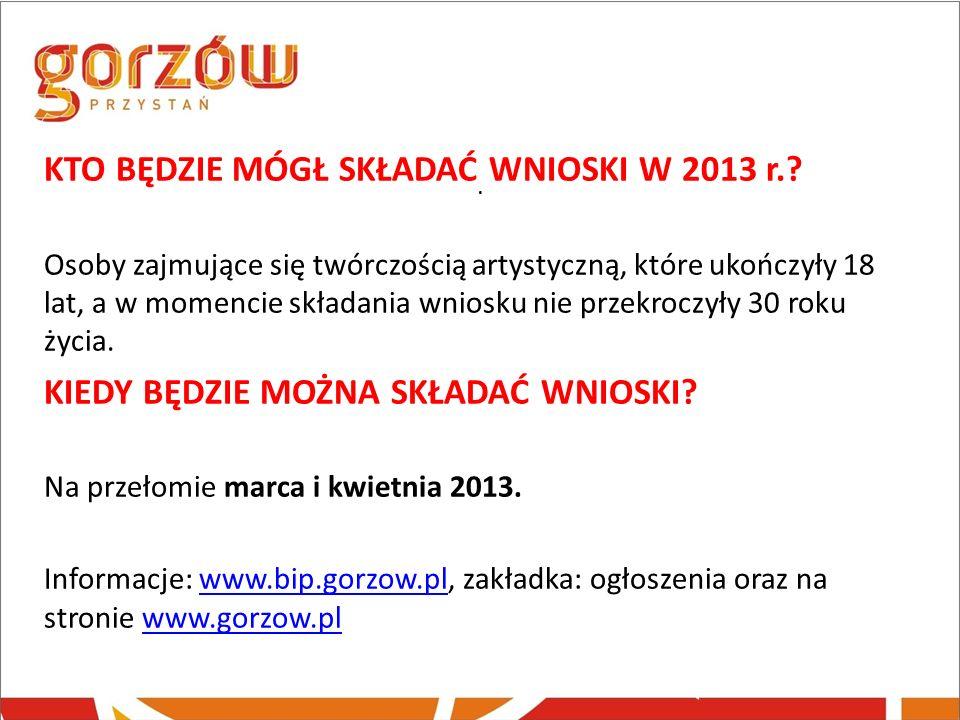 KTO BĘDZIE MÓGŁ SKŁADAĆ WNIOSKI W 2013 r.