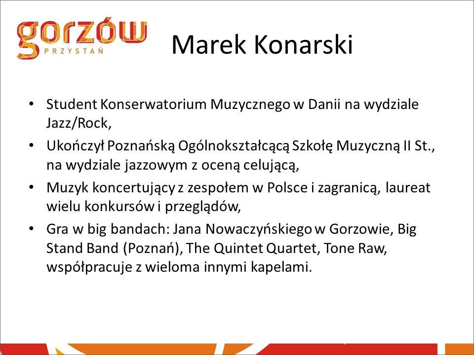 Marek Konarski Student Konserwatorium Muzycznego w Danii na wydziale Jazz/Rock,