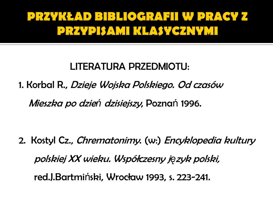 PRZYKŁAD BIBLIOGRAFII W PRACY Z PRZYPISAMI KLASYCZNYMI