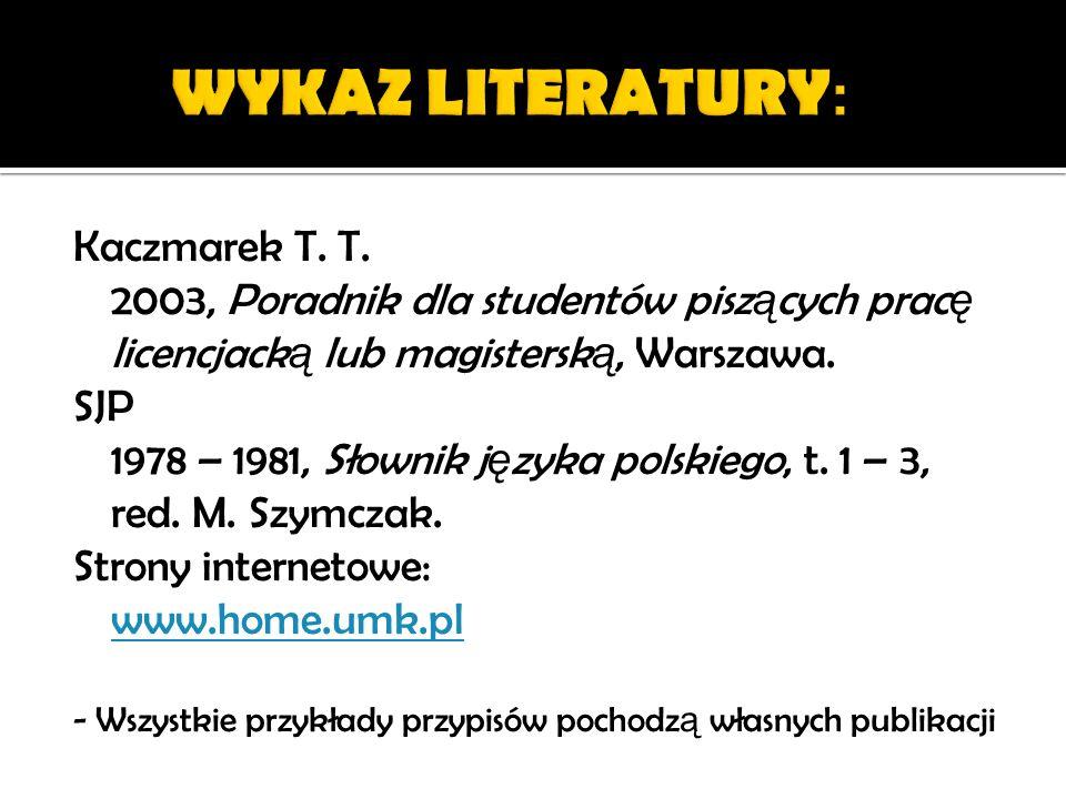 WYKAZ LITERATURY: Kaczmarek T. T.