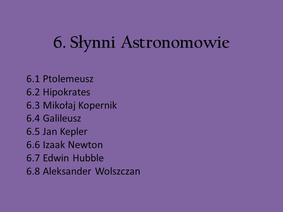 6. Słynni Astronomowie 6.1 Ptolemeusz 6.2 Hipokrates