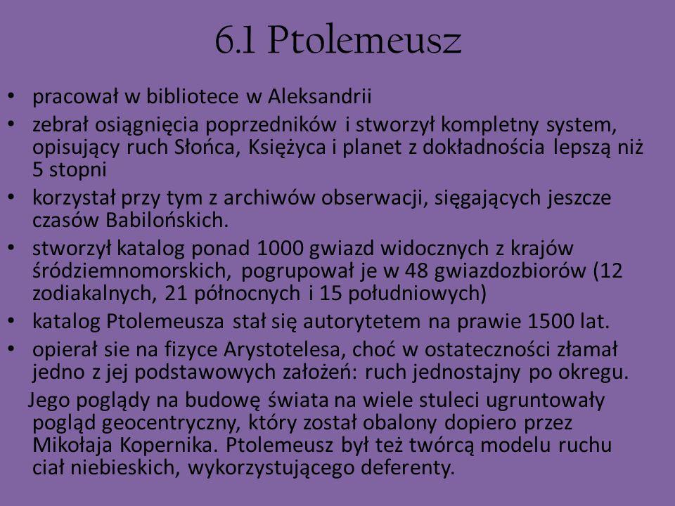 6.1 Ptolemeusz pracował w bibliotece w Aleksandrii