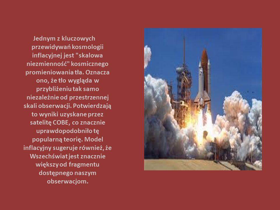 Jednym z kluczowych przewidywań kosmologii inflacyjnej jest skalowa niezmienność kosmicznego promieniowania tła.
