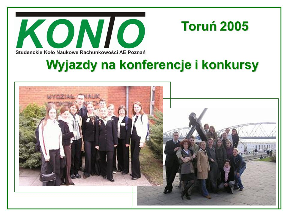 Toruń 2005 Wyjazdy na konferencje i konkursy