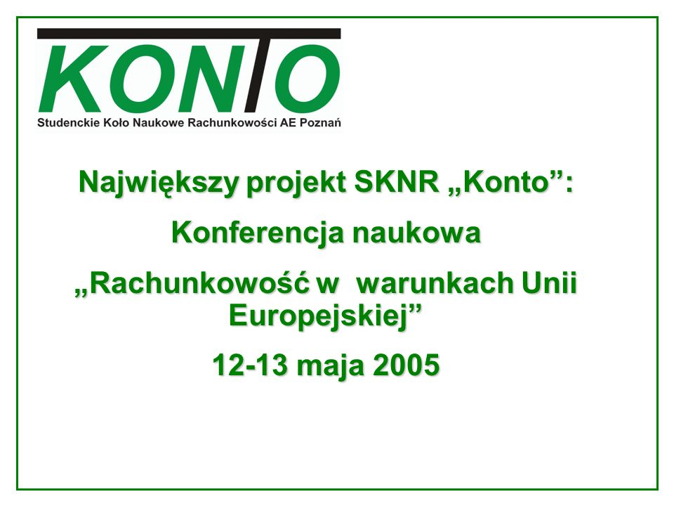 """Największy projekt SKNR """"Konto : Konferencja naukowa"""