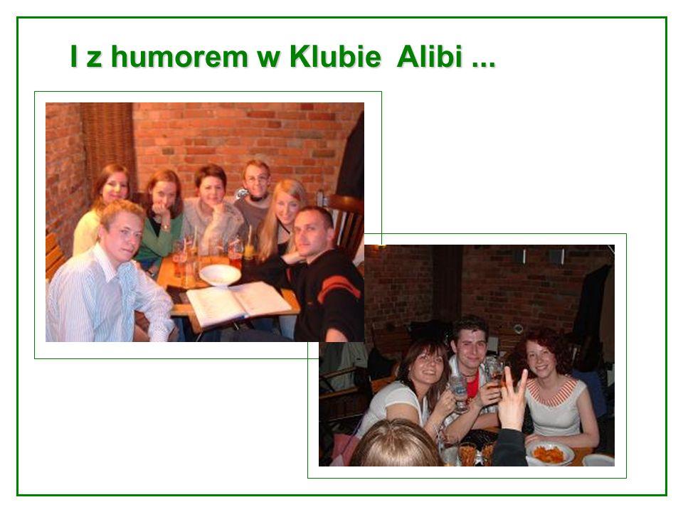 I z humorem w Klubie Alibi ...