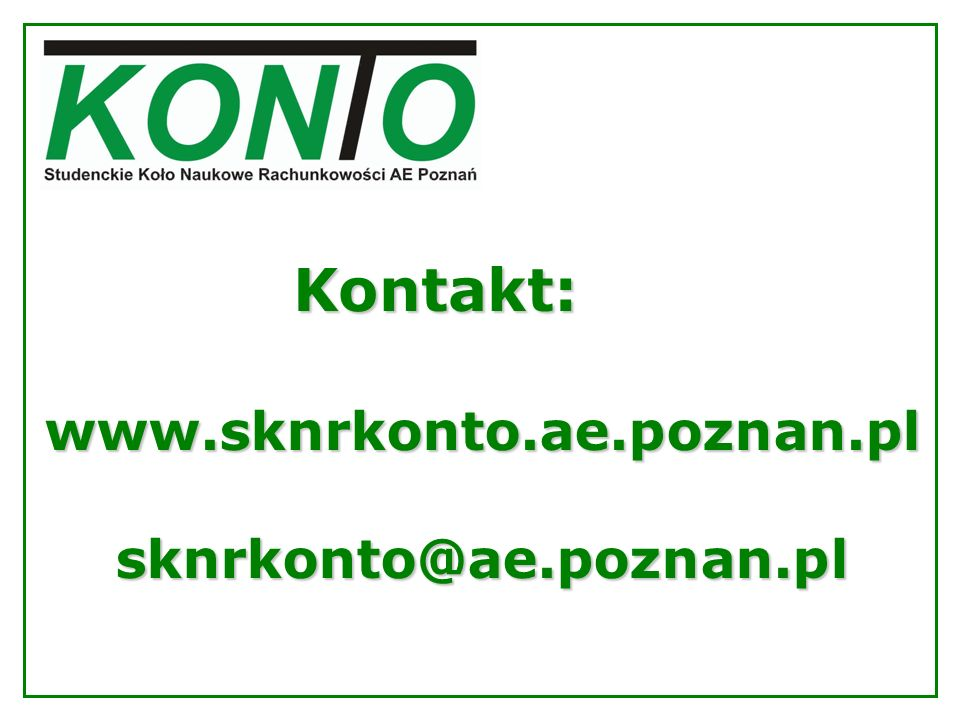 Kontakt: www.sknrkonto.ae.poznan.pl sknrkonto@ae.poznan.pl