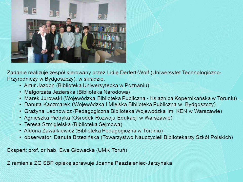 Zadanie realizuje zespół kierowany przez Lidię Derfert-Wolf (Uniwersytet Technologiczno-Przyrodniczy w Bydgoszczy), w składzie: