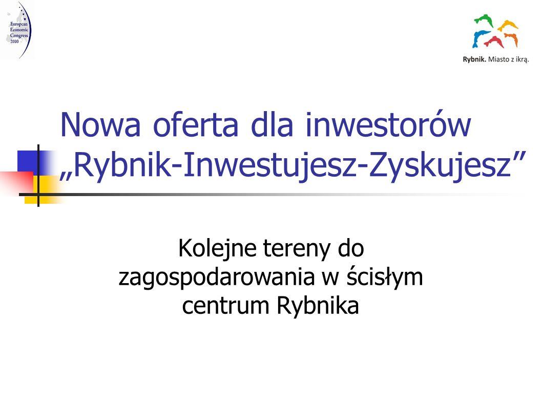 """Nowa oferta dla inwestorów """"Rybnik-Inwestujesz-Zyskujesz"""