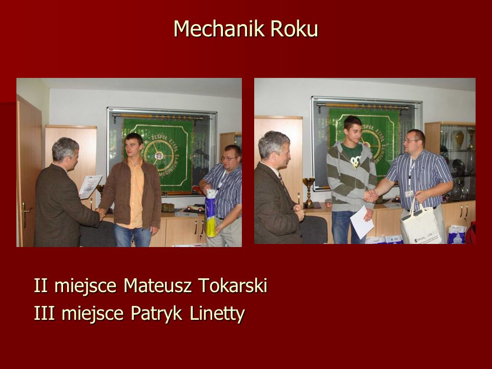 Mechanik Roku II miejsce Mateusz Tokarski III miejsce Patryk Linetty