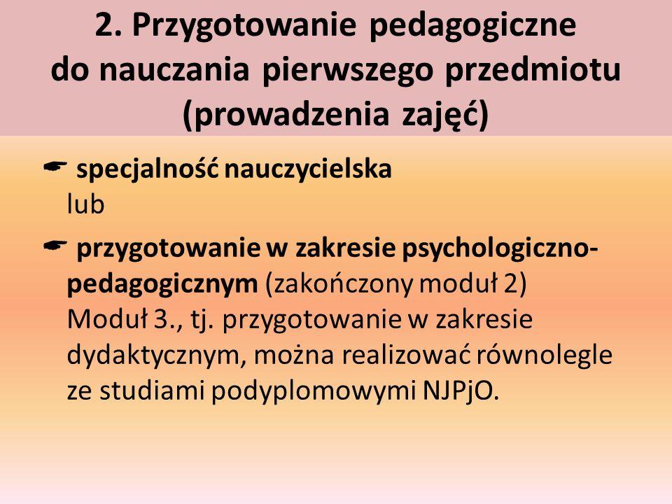2. Przygotowanie pedagogiczne do nauczania pierwszego przedmiotu (prowadzenia zajęć)