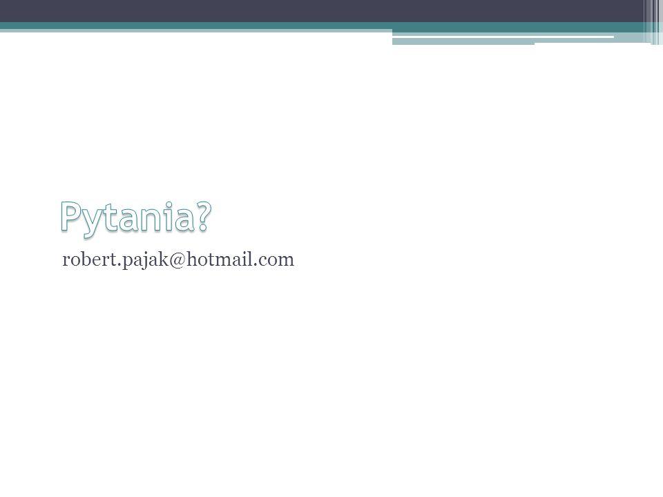 Pytania robert.pajak@hotmail.com