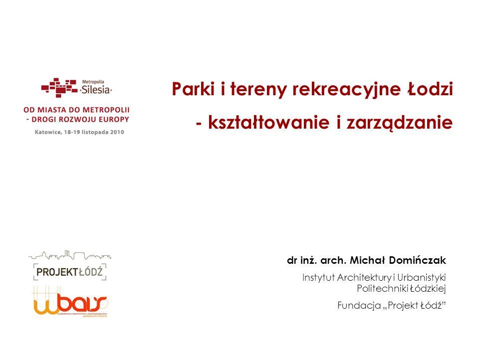 Parki i tereny rekreacyjne Łodzi - kształtowanie i zarządzanie