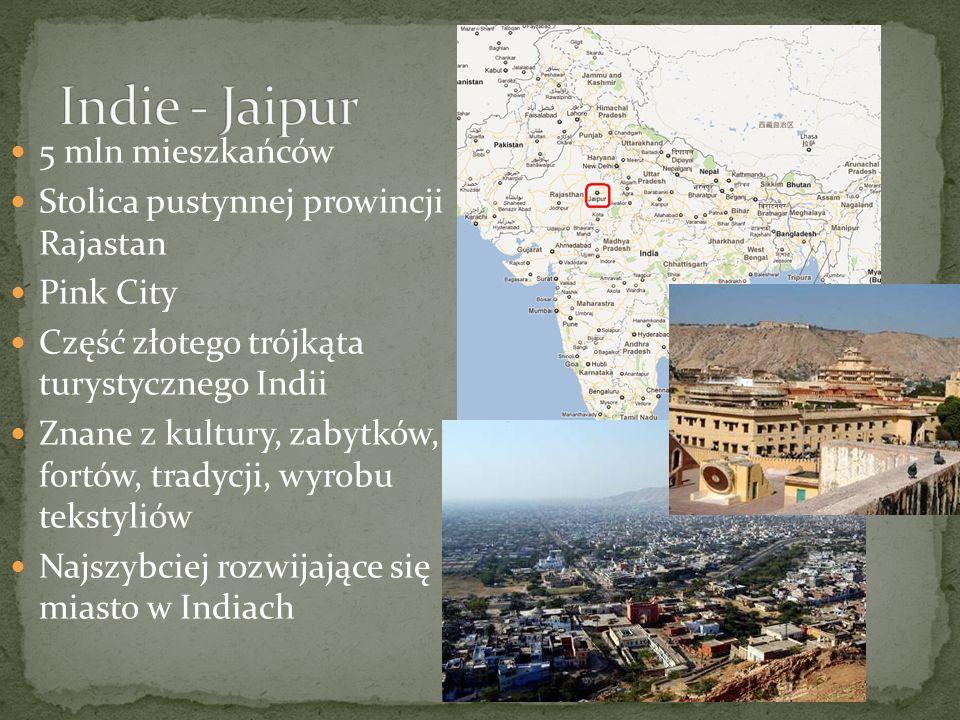 Indie - Jaipur 5 mln mieszkańców Stolica pustynnej prowincji Rajastan