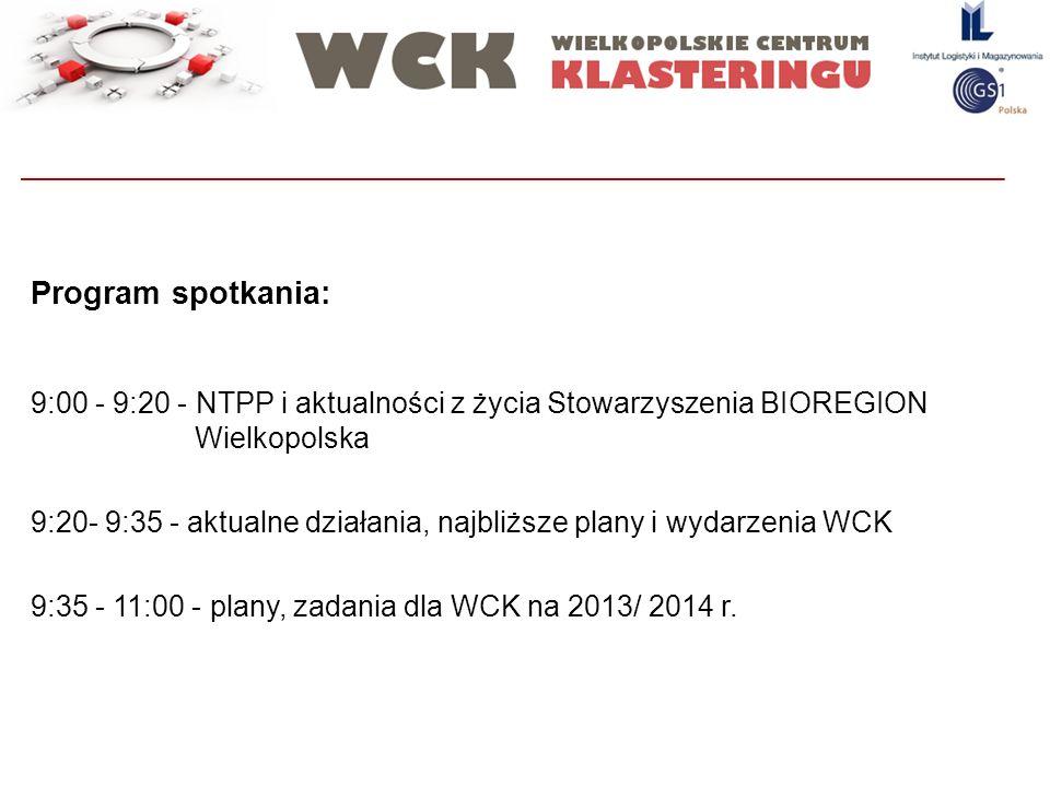 Program spotkania: 9:00 - 9:20 - NTPP i aktualności z życia Stowarzyszenia BIOREGION Wielkopolska.