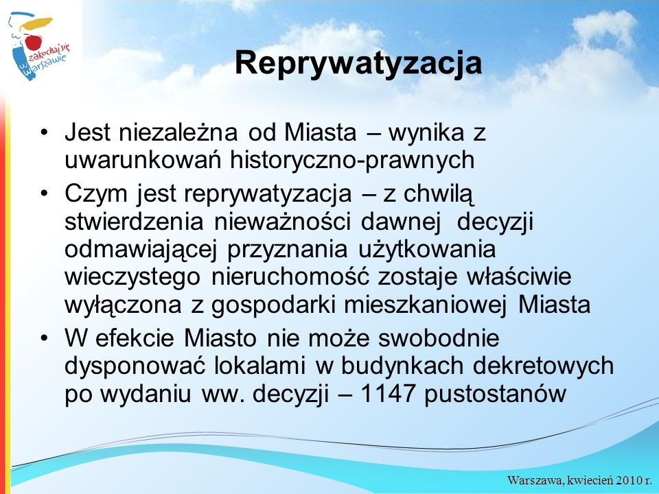 Reprywatyzacja Jest niezależna od Miasta – wynika z uwarunkowań historyczno-prawnych.