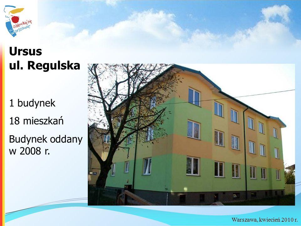 Ursus ul. Regulska 1 budynek 18 mieszkań Budynek oddany w 2008 r.