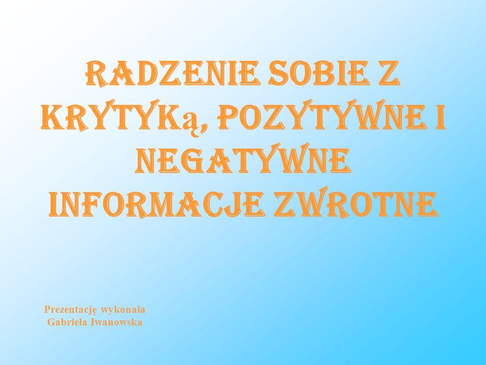 Radzenie sobie z krytyką, pozytywne i negatywne informacje zwrotne