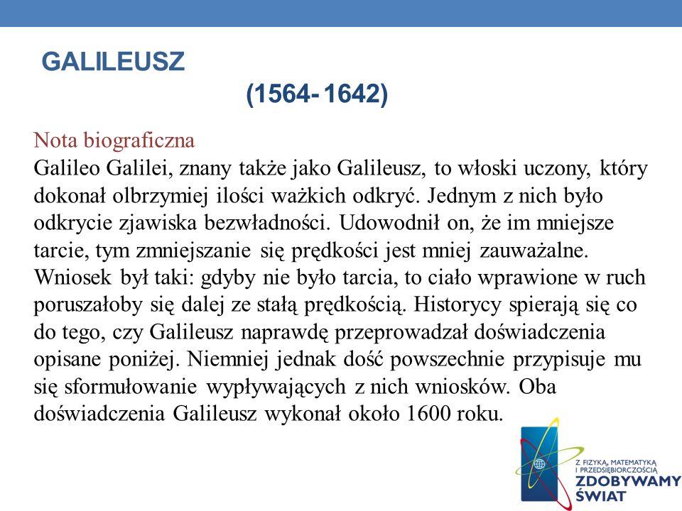 Galileusz (1564- 1642) Nota biograficzna