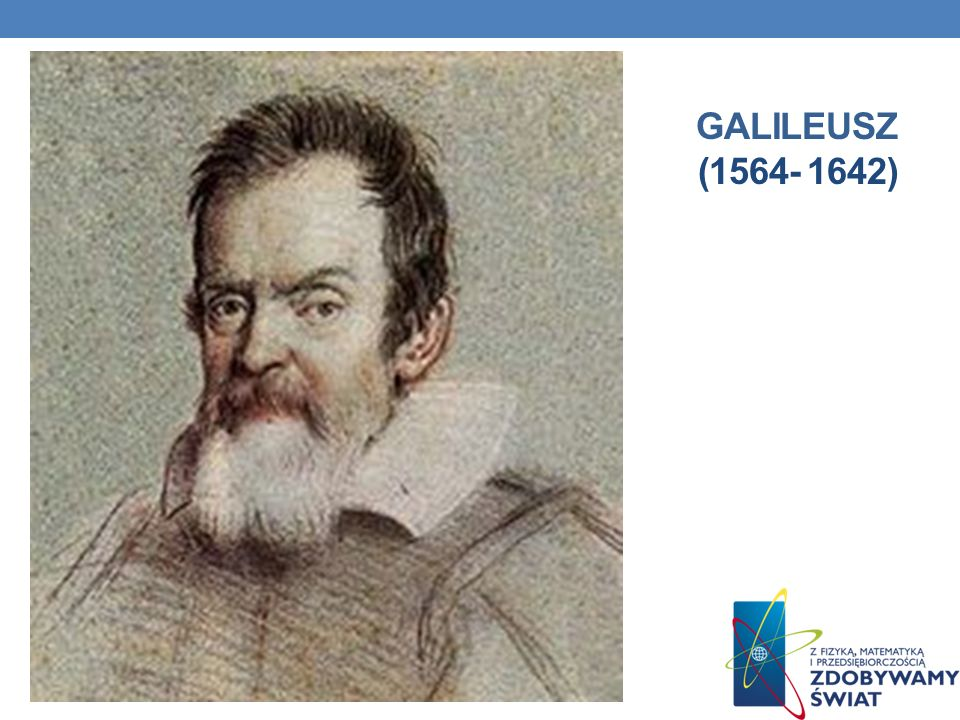 Galileusz (1564- 1642)