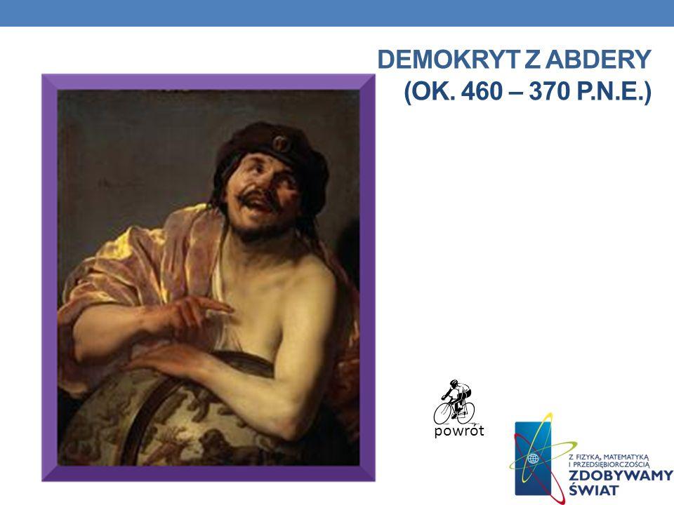 DEMOKRYT Z ABDERY (ok. 460 – 370 p.n.e.)