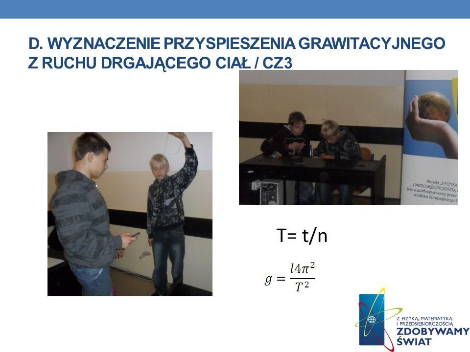 D. Wyznaczenie przyspieszenia grawitacyjnego Z ruchu drgającego ciał / cz3