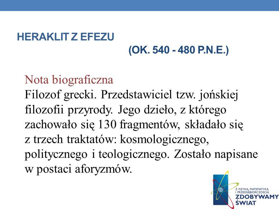 HERAKLIT Z EFEZU (ok. 540 - 480 p.n.e.)