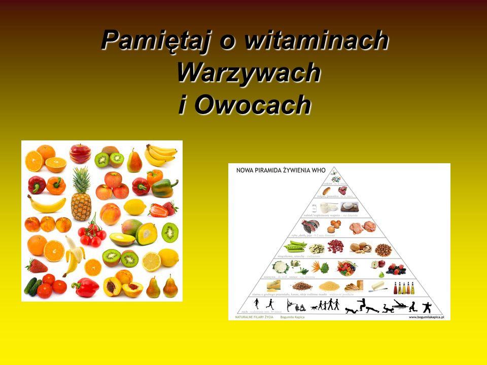 Pamiętaj o witaminach Warzywach i Owocach