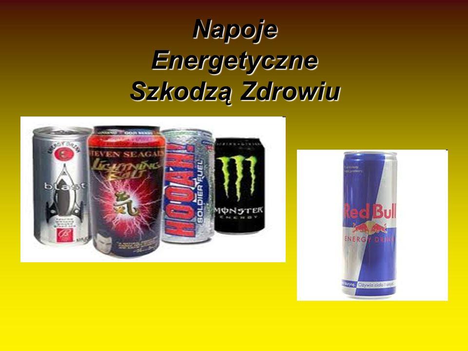 Napoje Energetyczne Szkodzą Zdrowiu