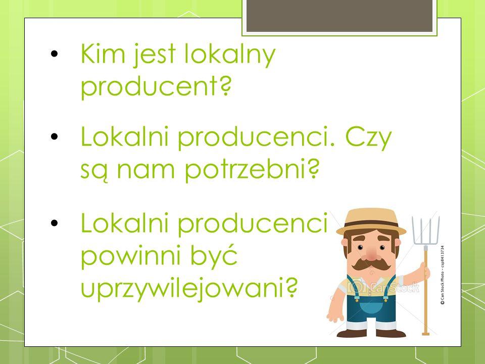 Lokalni producenci. Czy są nam potrzebni