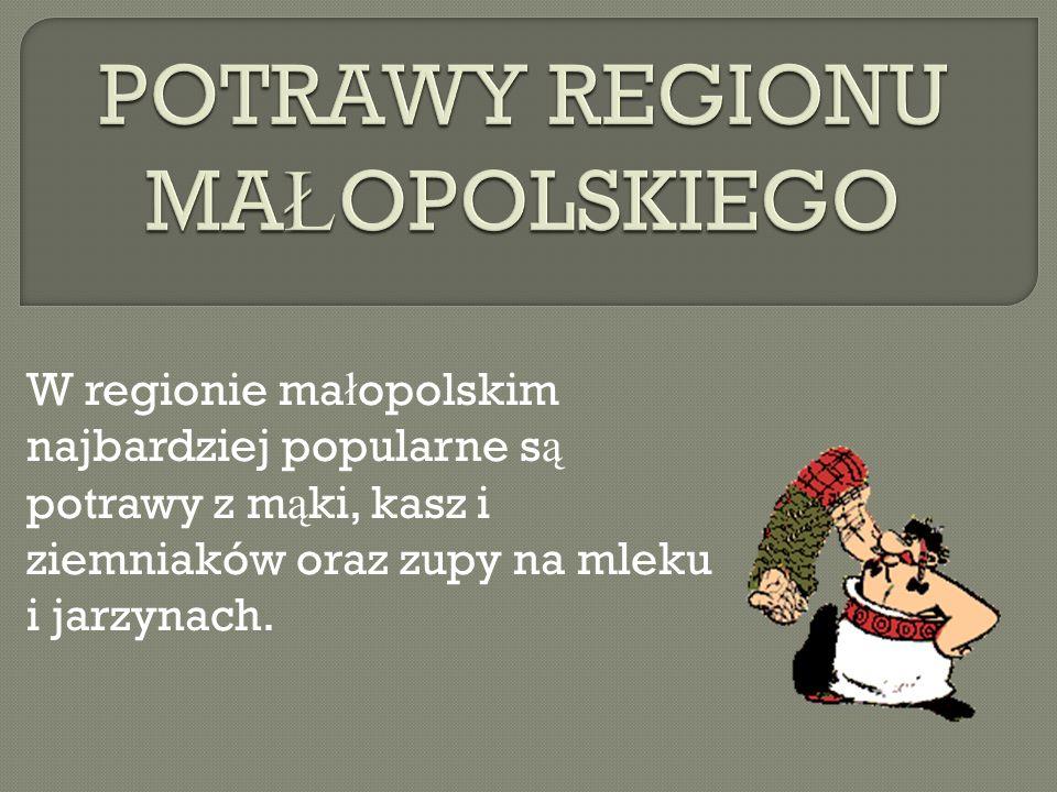 POTRAWY REGIONU MAŁOPOLSKIEGO