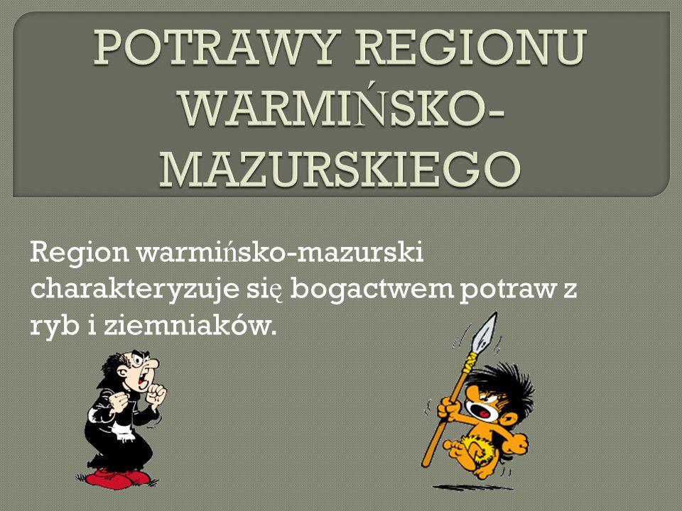 POTRAWY REGIONU WARMIŃSKO-MAZURSKIEGO