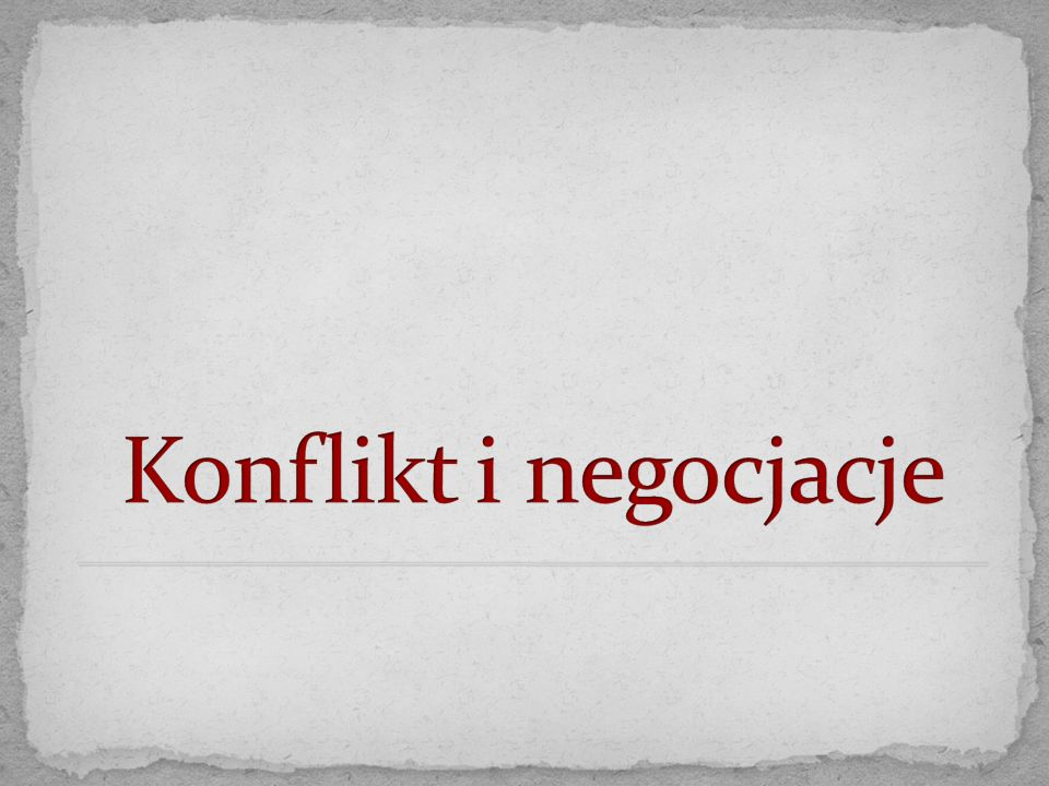 Konflikt i negocjacje