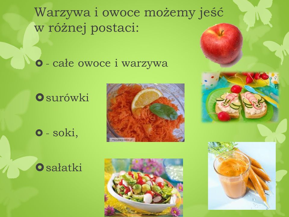 Warzywa i owoce możemy jeść w różnej postaci:
