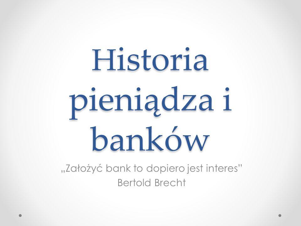 Historia pieniądza i banków