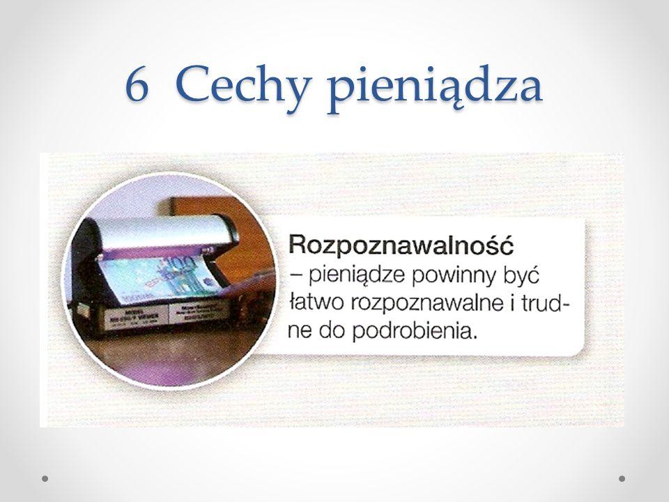 6 Cechy pieniądza